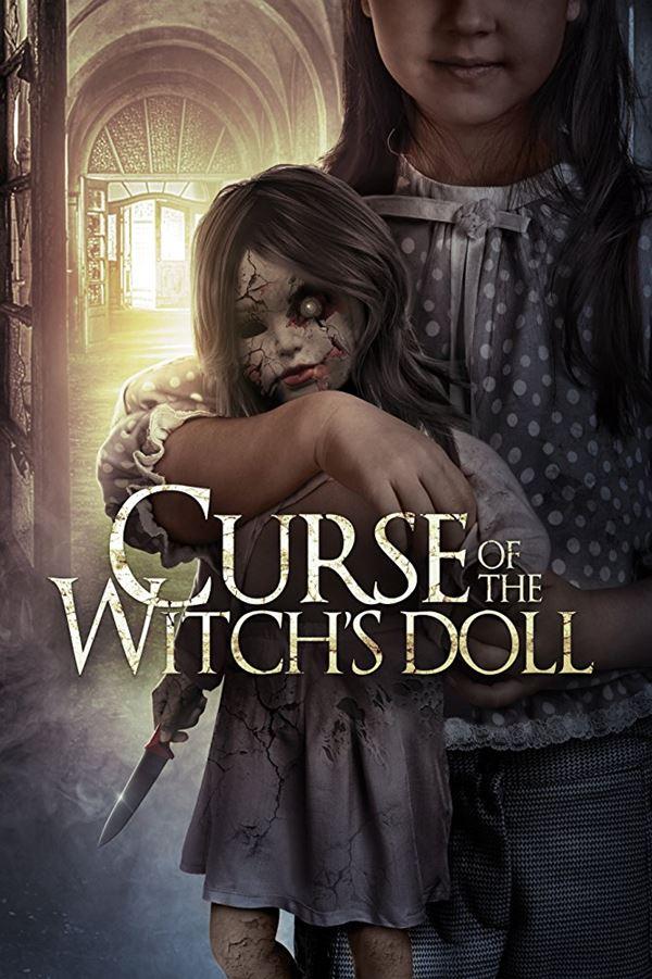 Хорроры 2018: новые фильмы ужасов - «Проклятие: Кукла ведьмы» (Curse of the Witch's Doll)